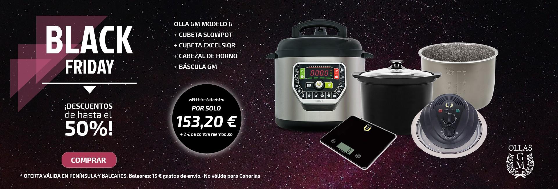 Black Friday promoción modelo G + Slowpot + Excelsior + Cabezal + Báscula