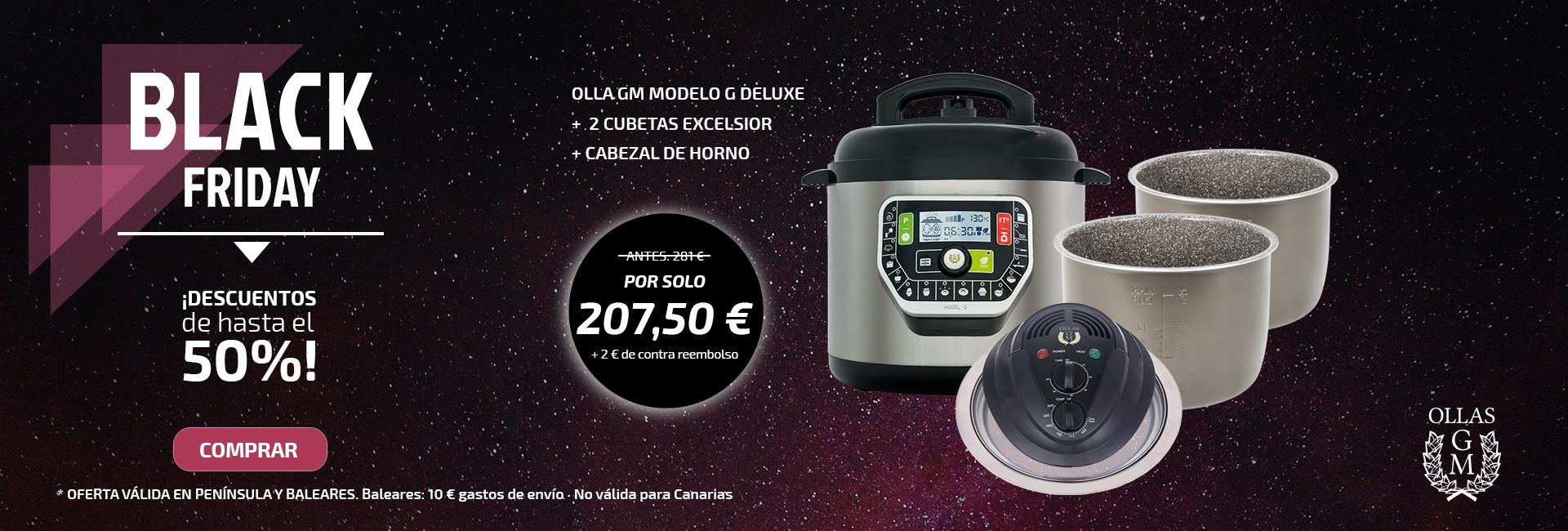 Black Friday promoción modelo G Deluxe + 2 Excelsior + Cabezal